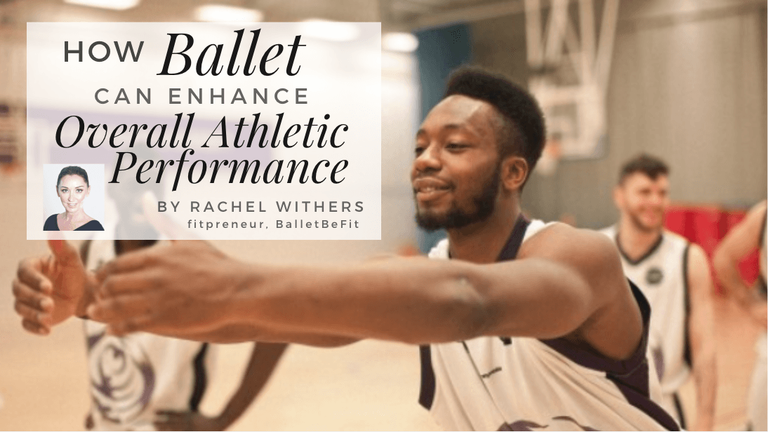How Ballet Can Enhance Overall Athletic Performance