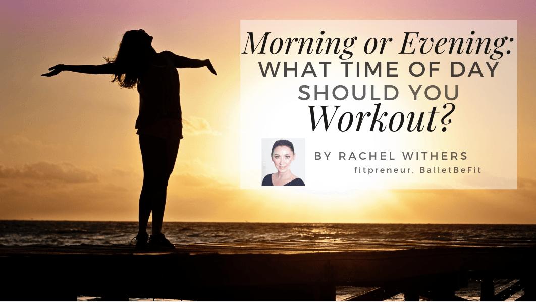 rachelwithersfitpreneur morning evening workout