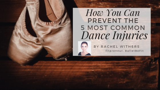 prevent common dance injury Rachel Withers fitpreneur BalletBeFit
