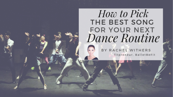 How to Pick the Best Song for Your Next Ballet Routine